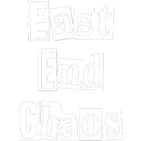 East End Chaos